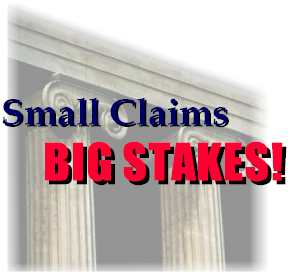Small Claims: Big Stakes!
